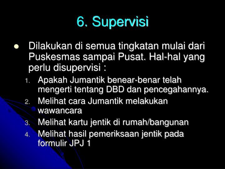 6. Supervisi