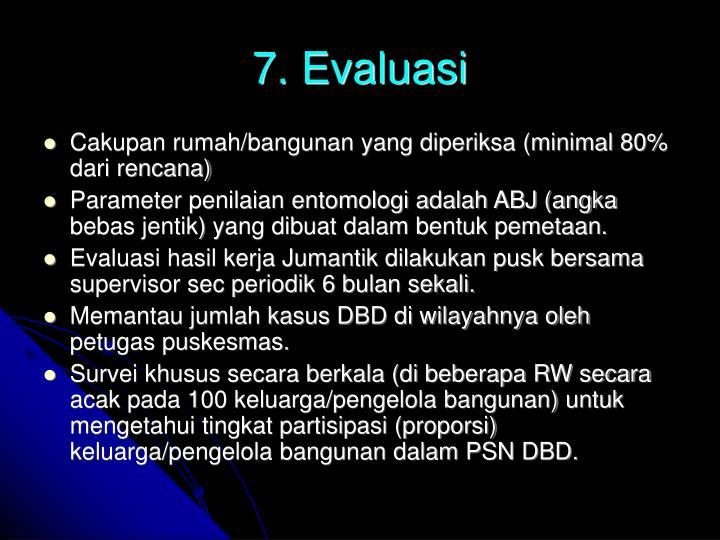 7. Evaluasi