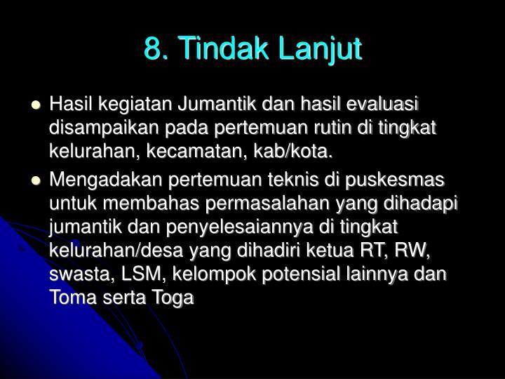 8. Tindak Lanjut