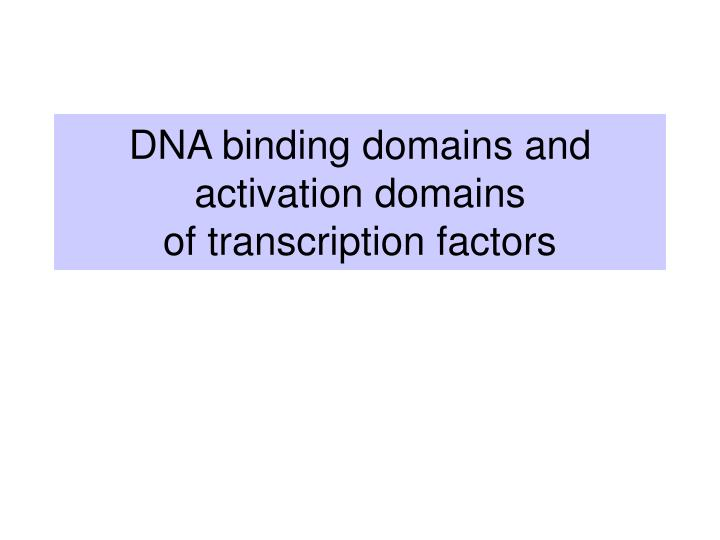 DNA binding domains and