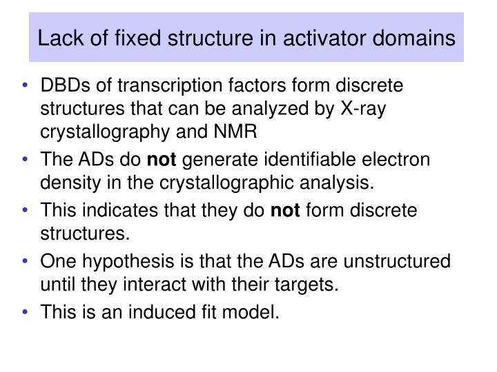 Lack of fixed structure in activator domains