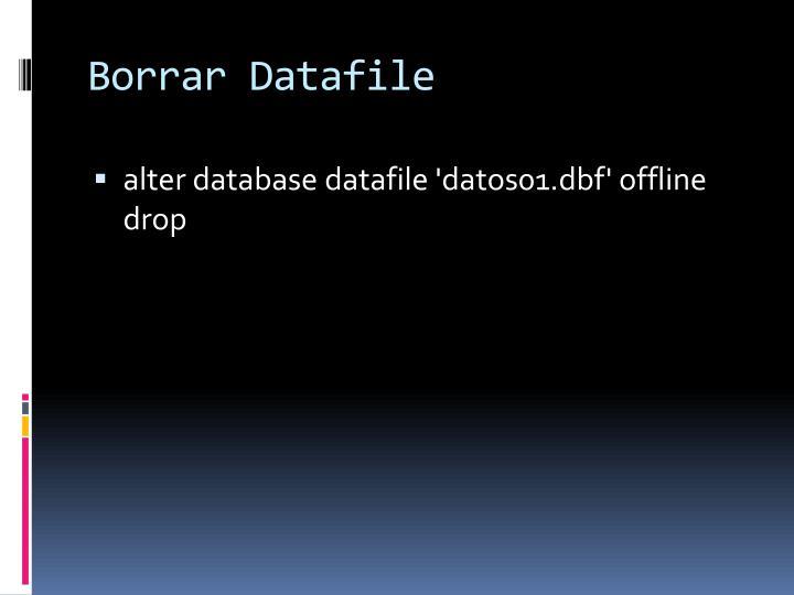 Borrar Datafile