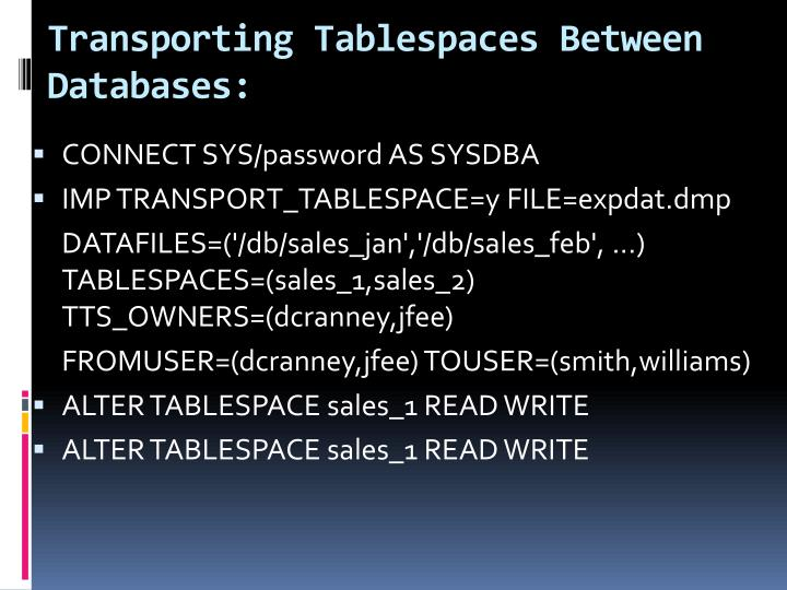 Transporting Tablespaces Between Databases: