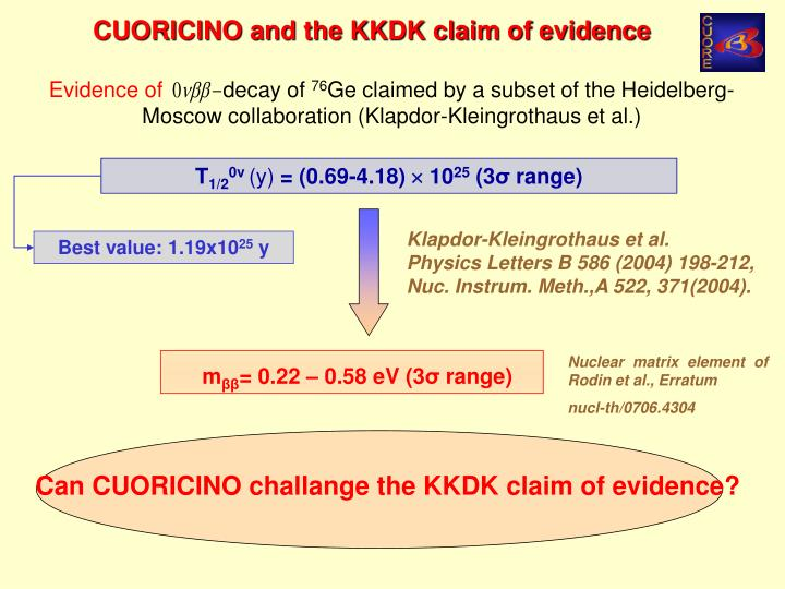 Can CUORICINO challange the KKDK claim of evidence?