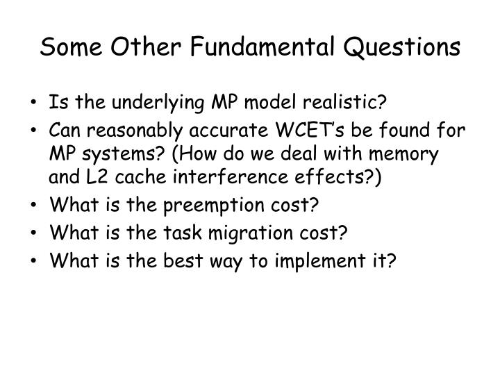 Some Other Fundamental Questions