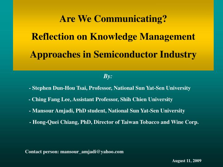 Are we communicating reflection on knowledge management approaches in semiconductor industry