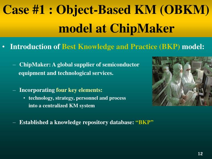 Case #1 : Object-Based KM (OBKM)              model at ChipMaker