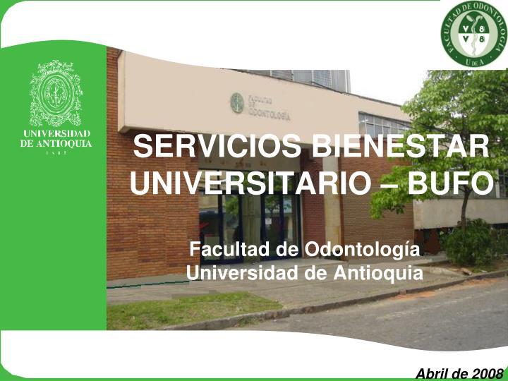 SERVICIOS BIENESTAR UNIVERSITARIO – BUFO