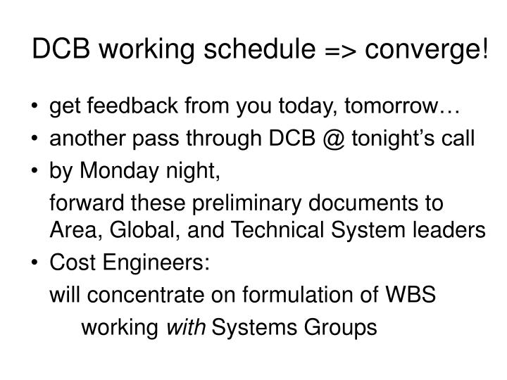 DCB working schedule => converge!