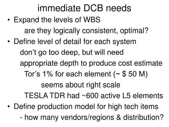 immediate DCB needs