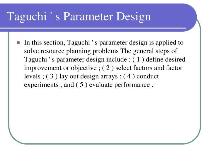 Taguchi ' s Parameter Design