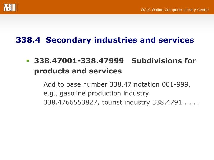 338.4  Secondary industries and services