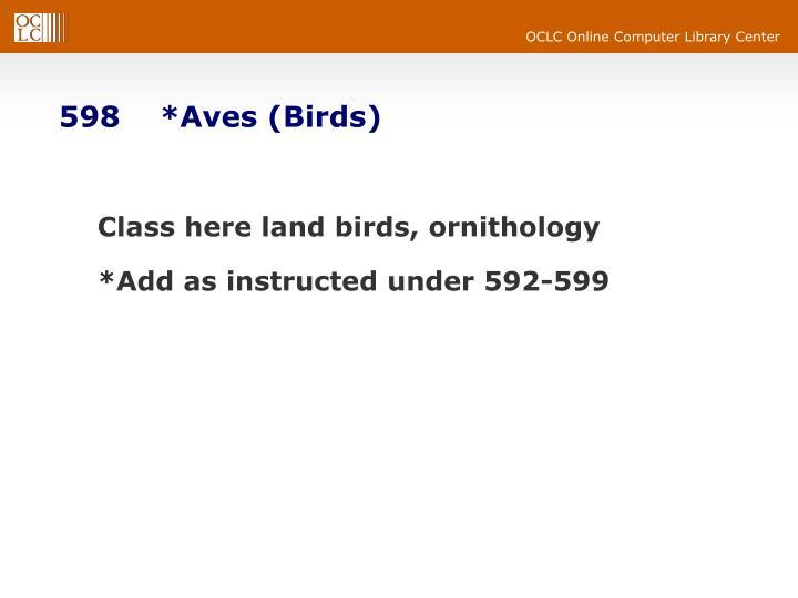 598    *Aves (Birds)