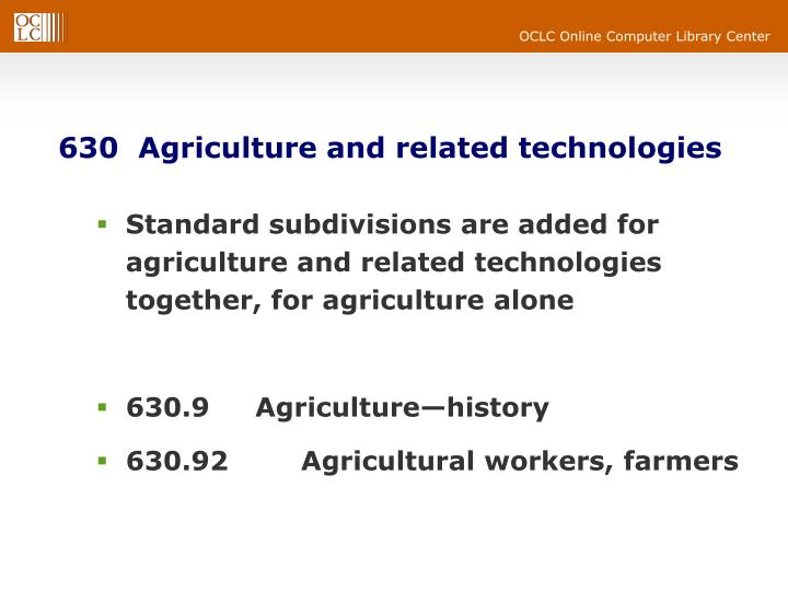 630  Agriculture and related technologies