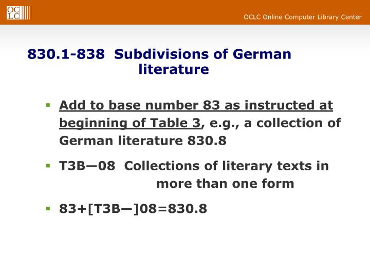 830.1-838  Subdivisions of German 				literature
