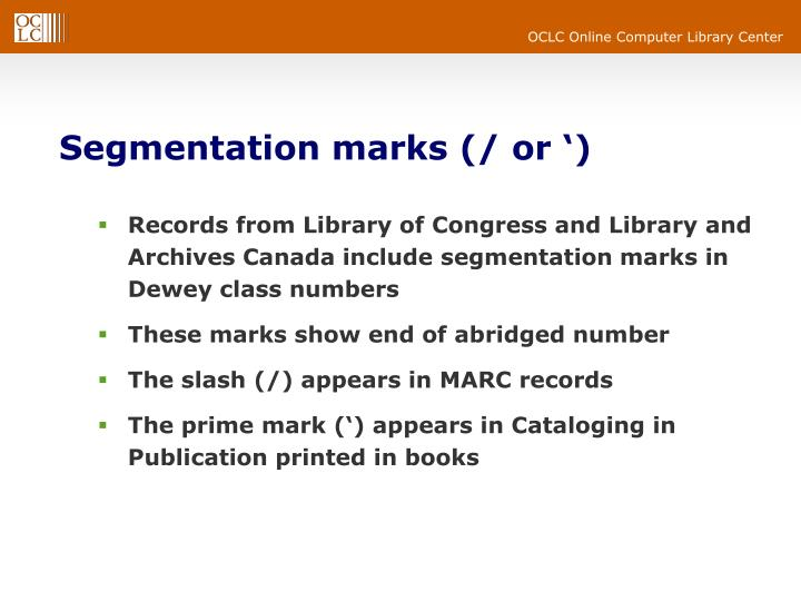 Segmentation marks (/ or ')