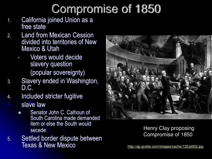 compromise of 1850 essay The compromise of 1877, consisted of a deal between the republicans and the democrats to resolve the disagreement of the results of the.
