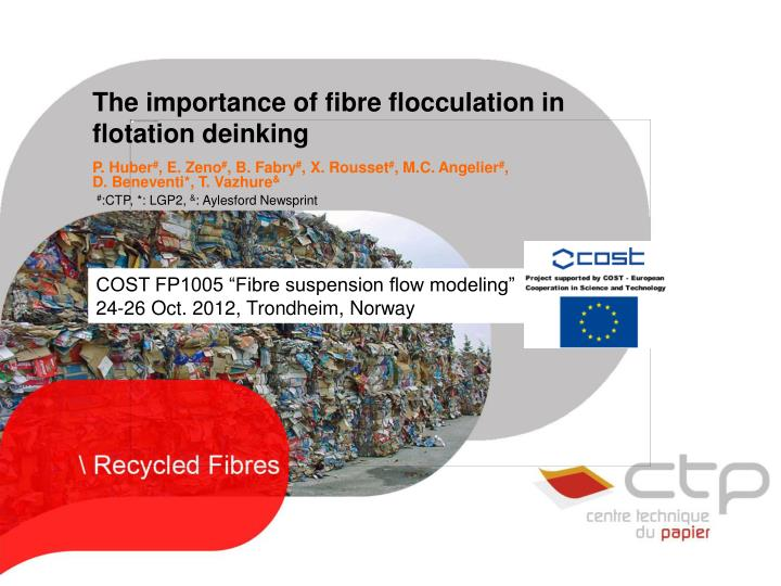 The importance of fibre flocculation in flotation deinking