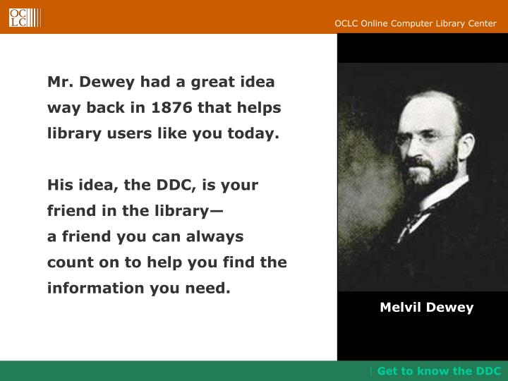 Mr. Dewey had a great idea