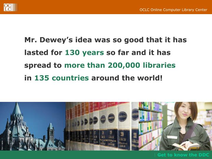 Mr. Dewey's idea was so good that it has