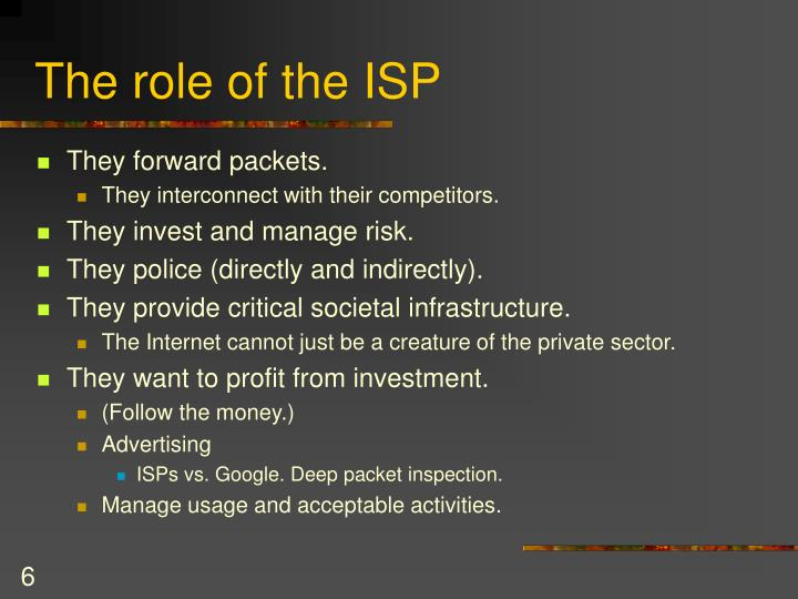 The role of the ISP
