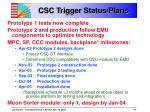 csc trigger status plans