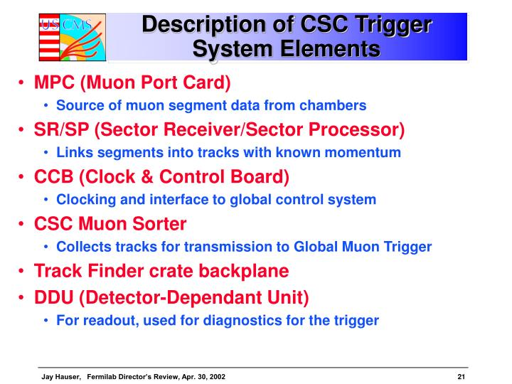Description of CSC Trigger System Elements
