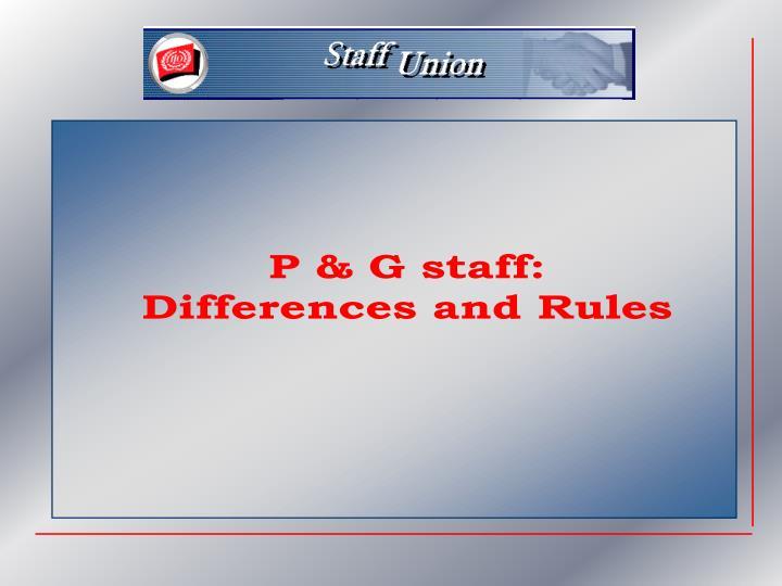P & G staff: