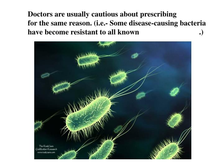 Doctors are usually cautious about prescribing
