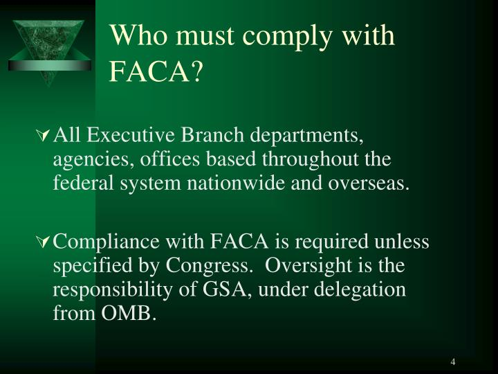Who must comply with FACA?