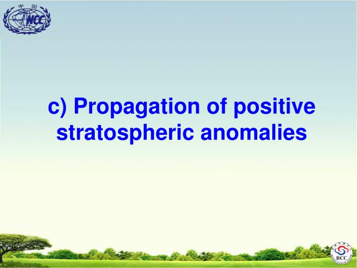 c) Propagation of positive stratospheric anomalies