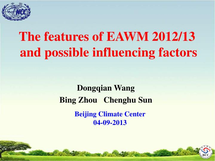 The features of EAWM 2012/13