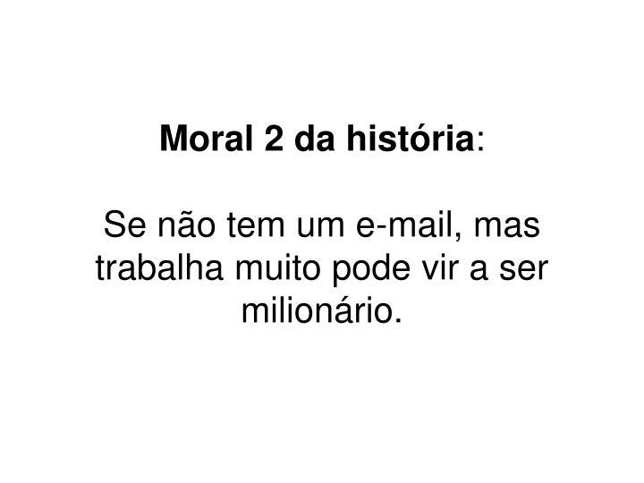Moral 2 da história