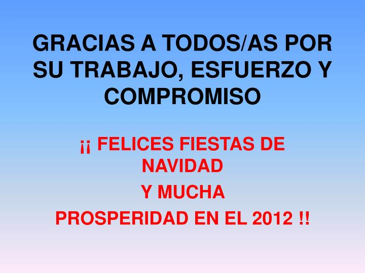 GRACIAS A TODOS/AS POR SU TRABAJO, ESFUERZO Y COMPROMISO