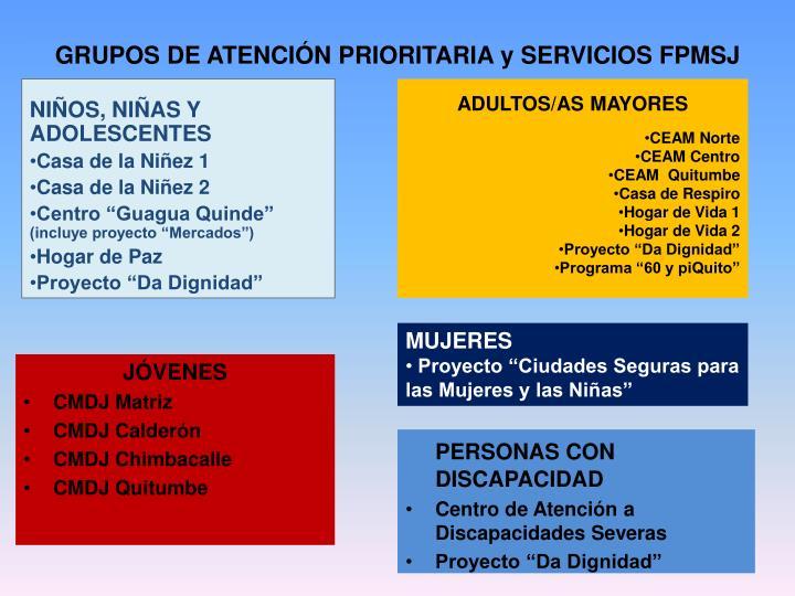 GRUPOS DE ATENCIÓN PRIORITARIA y SERVICIOS FPMSJ