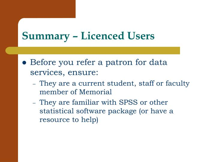 Summary – Licenced Users