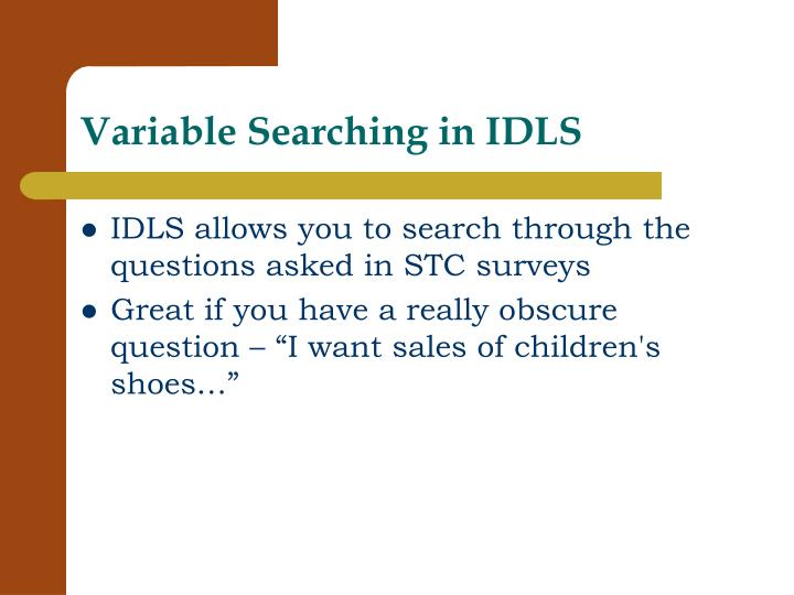 Variable Searching in IDLS
