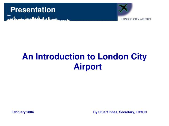 An Introduction to London City Airport