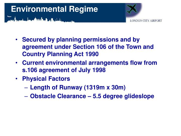 Secured by planning permissions and by agreement under Section 106 of the Town and Country Planning Act 1990