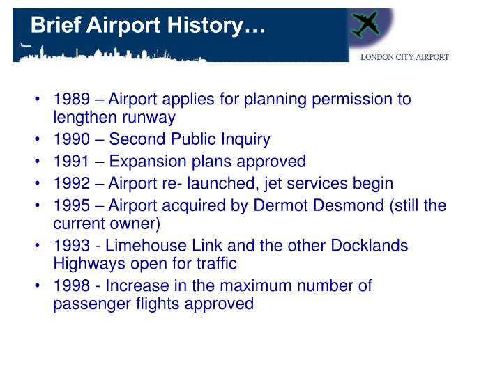 1989 – Airport applies for planning permission to lengthen runway