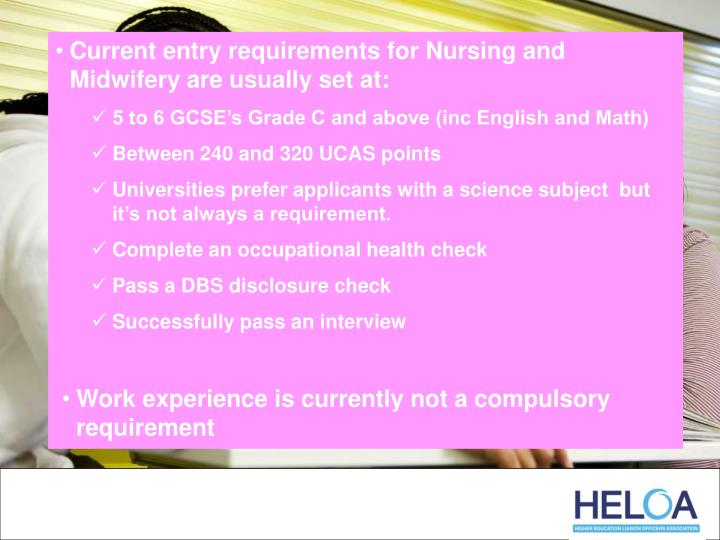 Current entry requirements for Nursing and Midwifery are usually set at: