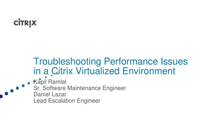 Troubleshooting performance issues in a citrix virtualized environment