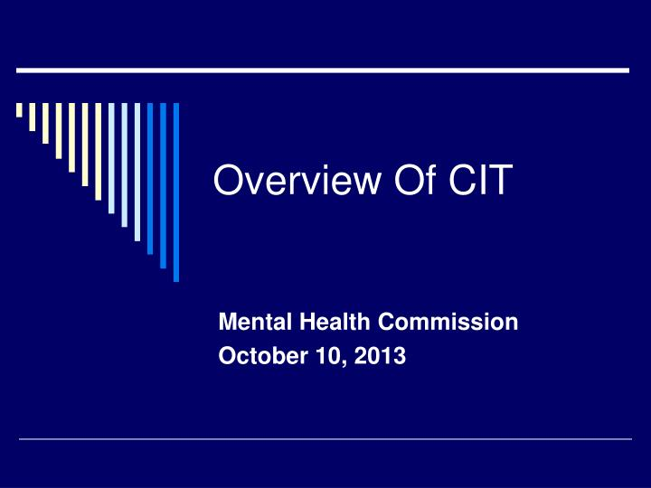 Overview Of CIT