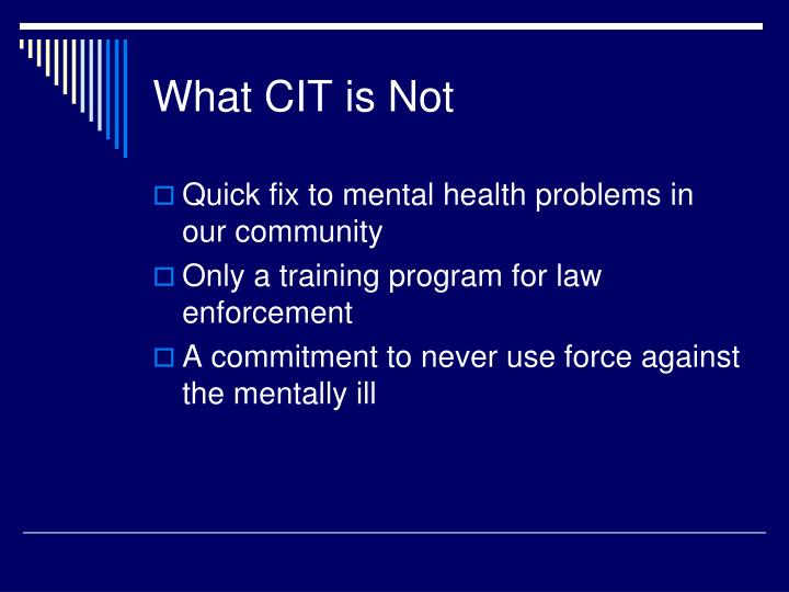 What CIT is Not