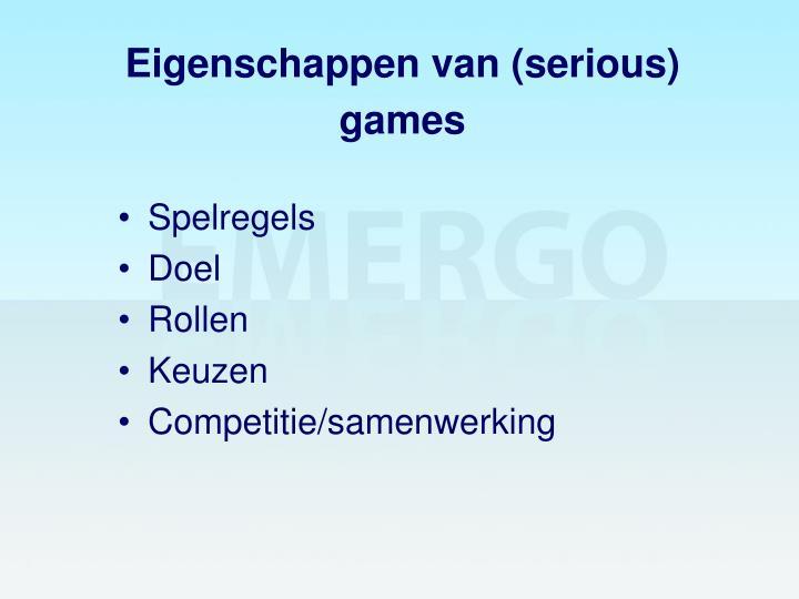 Eigenschappen van (serious) games