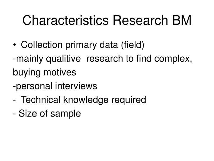 Characteristics Research BM