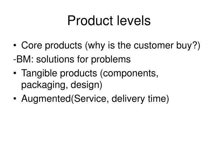 Product levels