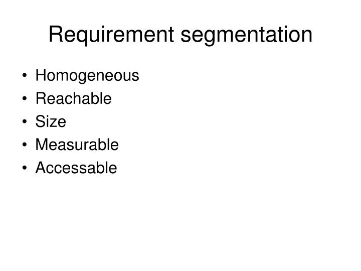 Requirement segmentation