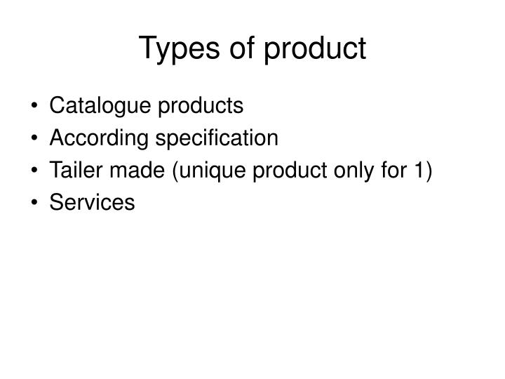 Types of product