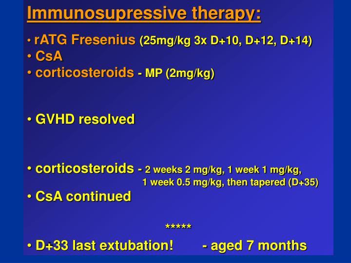 Immunosupressive therapy: